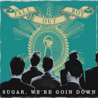 Sugar, We're Goin Down - Fall Out Boy 200x200