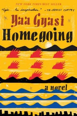 Homegoing, by Yaa Gyasi 1 100x100