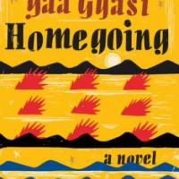Homegoing, by Yaa Gyasi 200x200