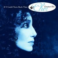 If I Could Turn Back Time - Cher 200x200
